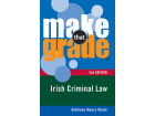 Make That Grade: Irish Criminal Law - 2nd Edition