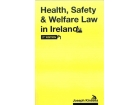 Health, Safety & Welfare Law in Ireland - 2nd Edition
