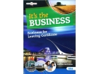 It's The Business - Leaving Certificate Business For Higher & Ordinary Level