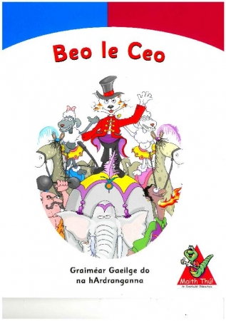 Beo Le Ceo - Grammar & Phonics Fifth & Sixth Class - Maith Thú