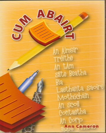 Cum Abairt - A Guide To Irish Writing