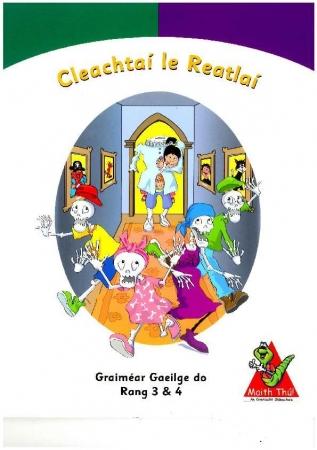Cleachtaí Le Reatlaí - Grammar & Phonics Third & Fourth Class - Maith Thú