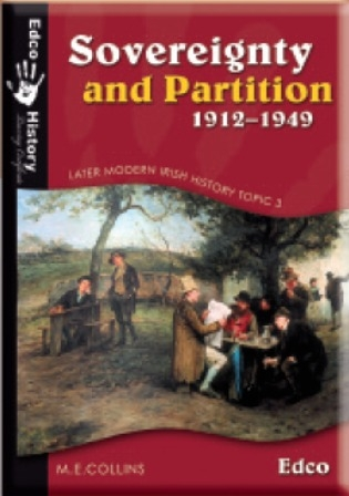 Sovereignty & Partition 1912-1949 - Later Modern Irish History - Option 3
