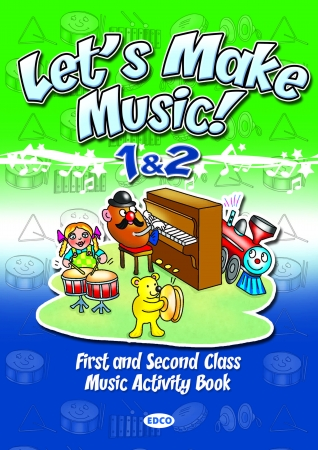 Let's Make Music 1 & 2 - First & Second Class