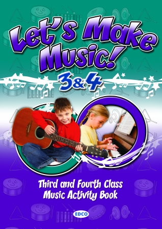 Let's Make Music 3 & 4 - Third & Fourth Class