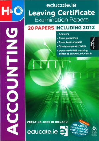 Leaving Cert Accounting Higher & Ordinary Level - Includes 2018Exam Papers