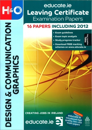 Leaving Cert Design & Communication In Graphics Higher & Ordinary Level - Includes 2018 Exam Papers