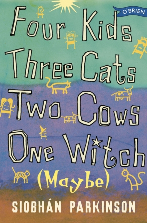 Four Kids, Three Cats, Two Cows, One Witch - Siobhan Parkinson