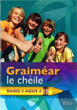 Graiméar Le Chéile Third & Fourth Class - Textbook