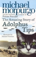 Amazing Story Of Adolphus Tips - Michael Morpurgo
