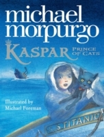 Kasper Prince Of Cats - Michael Morpurgo