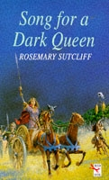 Song For A Dark Queen - Rosemary Sutcliffe