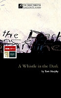 Whistle In The Dark - Tom Murphy