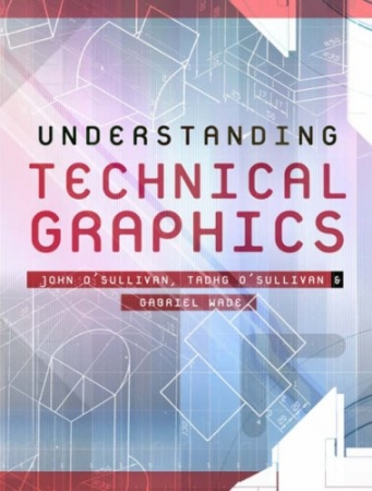 Understanding Technical Graphics Pack - Textbook & Workbook