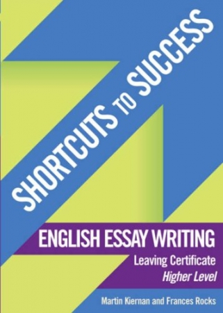 Shortcuts To Success LC Engligh Essay Writing Higher Level