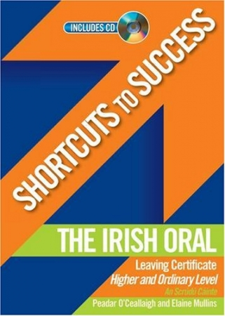 Shortcuts To Success LC Irish Oral Higher & Ordinary Level