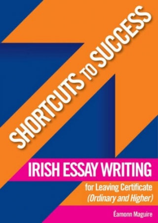 Shortcuts To Success LC Irish Essay Writing Higher & Ordinary Level