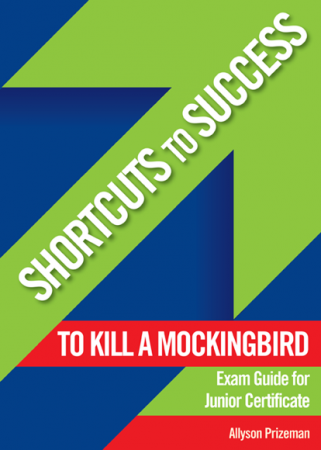 Shortcuts To Success - Junior Certificate - To Kill A Mocking Bird Exam Guide