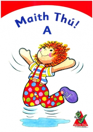 Maith Thú A - Junior Infants Textbook