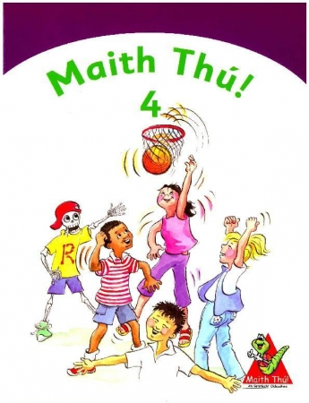 Maith Thú 4 - Fourth Class Textbook