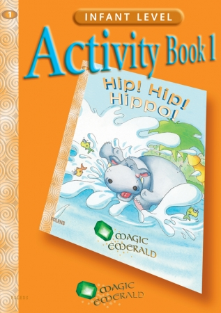 Hip! Hip! Hippo! - Activity Book 1 - Magic Emerald - Junior Infants