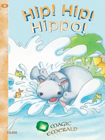 Hip! Hip! Hippo! - Core Reader 1 - Magic Emerald - Junior Infants