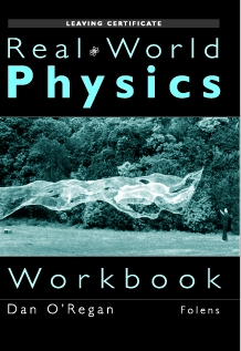 Real World Physics Workbook - Leaving Certificate Physics