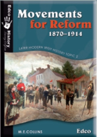 Movements For Reform 1870-1914 - Later Modern Irish History - Topic 2