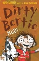 Dirty Bertie - Mud - David Roberts