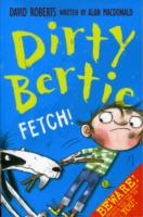 Dirty Bertie - Fetch - David Roberts