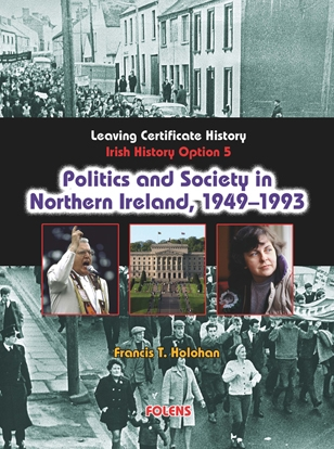 Politics & Society In Northern Ireland - Irish History 1815-1993 - Option 5 - Leaving Certificate History