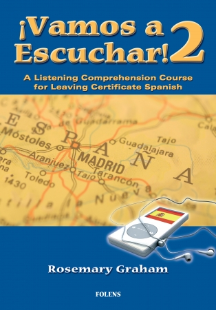 Vamos a Escuchar! 2 - Leaving Cetificate Spanish Higher & Ordinary Level