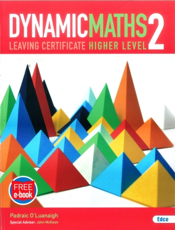 Dynamic Maths  2 - Leaving Certificate Higher Level - Includes Free eBook