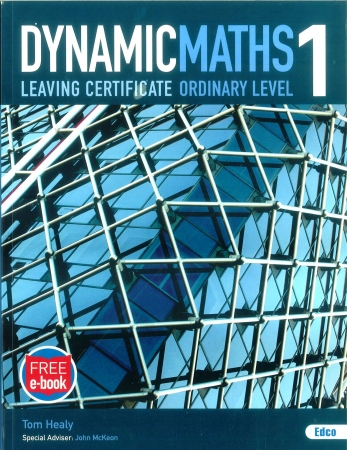 Dynamic Maths  1 - Leaving Certificate Ordinary Level - Includes Free eBook