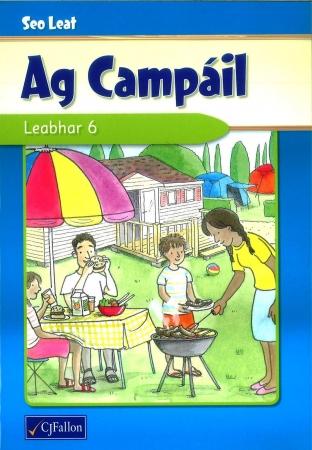 Seo Leat Ag Campáil - Leabhar 6 - Pupil Reader - Sixth Class