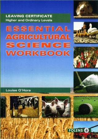 Essential Agricultural Science Workbook - Leaving Certificate Agricultural Science