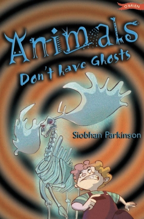 Animals Don't Have Ghosts - Siobhan Parkinson