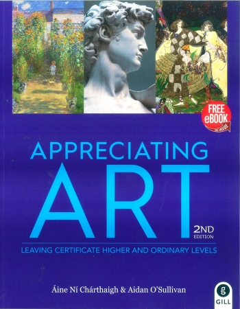 Appreciating Art For Leaving Certificate Textbook - 2nd Edition - Leaving Certificate Art Higher & Ordinary Level - Includes Free eBook