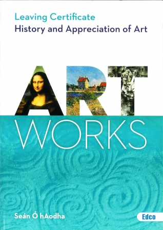 Art Works - Leaving Certificate History & Appreciation of Art