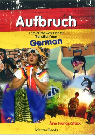 Aufbruch - A Structurted Work Plan For Transition Year German