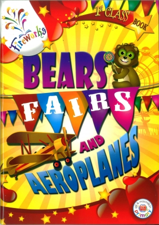 Bears, Fairs & Aeroplanes - 1st Class Textbook - Fireworks