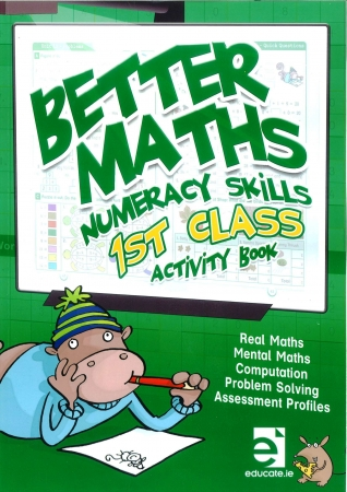 Better Maths 1 - Numeracy Skills First Class Activity Book