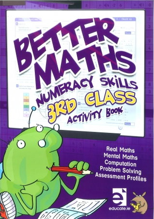 Better Maths 3 - Numeracy Skills Third Class Activity Book
