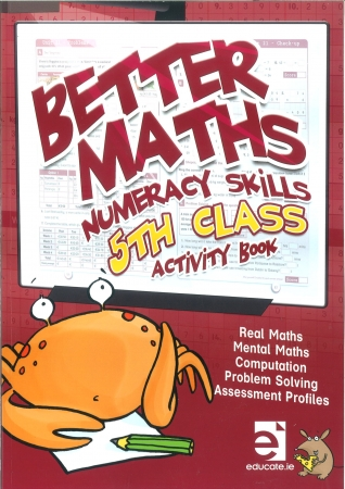 Better Maths 5 - Numeracy Skills Fifth Class Activity Book
