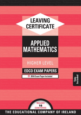 Leaving Cert Applied Maths Higher Level - Includes 2016 Exam Paper