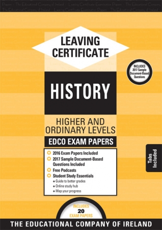 Leaving Cert History Higher & Ordinary levels - Includes 2018 Exam Papers