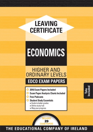 Leaving Cert Economics Higher & Ordinary Levels - Includes 2018 Exam Papers