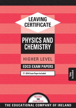 Leaving Cert Physics & Chemistry Higher Level - Incldes 2018 Exam Papers