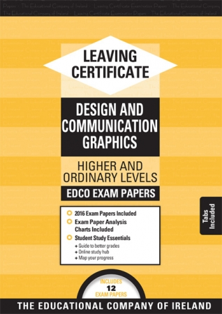Leaving Cert Design & Communication In Graphics Higher & Ordinary Levels - Includes 2018 Exam Papers