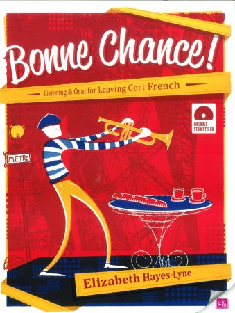 Bonne Chance! - Listening & Oral for Leaving Certificate French Higher & Ordinary Level